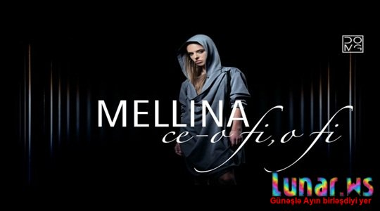 Mellina - Ce-o fi, o fi (Official Single)+Mp3 Yukle