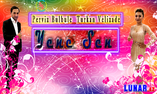 Perviz Bulbule & Turkan Velizade - Yene Sen 2018 (Audio+Mp3)