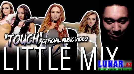 Little Mix - Touch (Official Video)+Mp3 Yukle